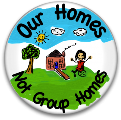 See Our Homes Not Group Homes button description