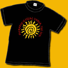 "Black shirt with red letters ""Everyone is equal under the sun"" with a stylized yellow sun. All we have left 1 Adult Large,  1 one child large (14-16) and 2 child medium (10-12). Dan Wilkins design."