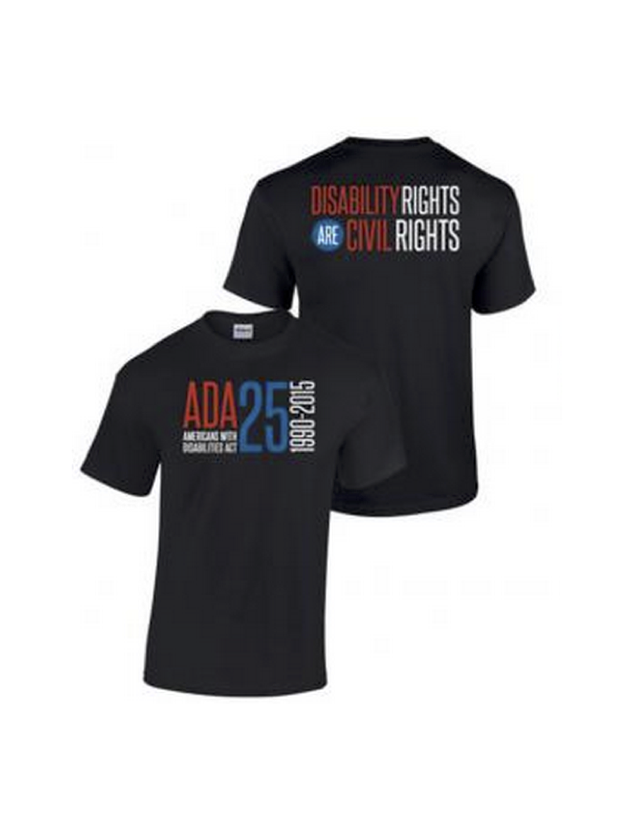 Black short sleeved tshirt. Front: ADA 25, Americans with Disability Act 1990-2015. Back Disability Rights are Civil Rights. Ink colors are red, white and blue.